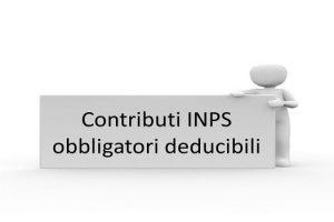 contributi INPS obbligatori deducibili