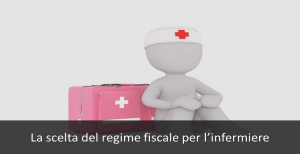 la scelta del regime fiscale per l'infermiere