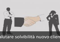valutare-solvibilità-nuovo-cliente